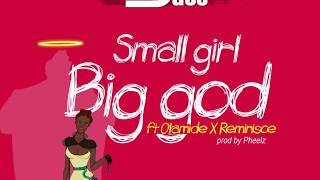 DJ JIMMY JATT ft REMINISCE and OLAMIDE - Small girl big god width=