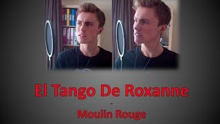 El Tango de Roxanne | Moulin Rouge | Sammygeeeeeee Cover
