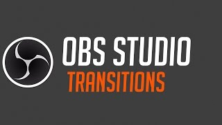 OBS Studio - Transitions