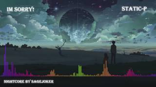 Im sorry! | Static-P | Nightcore