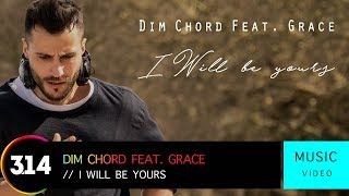 Dim Chord feat. Grace - I Will Be Yours (Official Music Video HD)