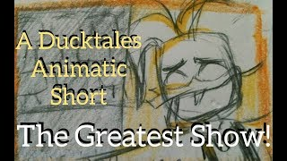 The Greatest Show - A Ducktales Fan Animatic