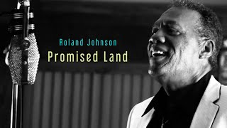 "Roland Johnson ""Promised Land"" (Official Music Video)"