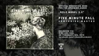 Five Minute Fall - Role Model 2.0 ( Centuries Wasted LP )