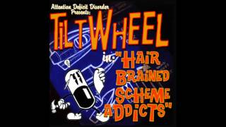 Tiltwheel - All I care about is Me, My Rum and You