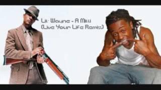 Lil' Wayne - A Milli (Live Your Life Remix)