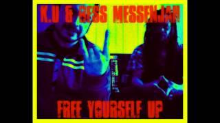 K.U & Bess MessenJah - Free Yourself Up