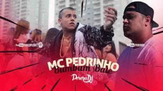 MC Pedrinho - Bumbum Bate (Perera DJ) - (Letra)