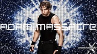 Dean Ambrose theme song (Adam Massacre version)