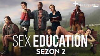 SEX EDUCATION sezon 2: OGLĄDAJCIE zanim zabronią | RECENZJA BEZ SPOILERÓW