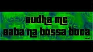 Budha Mc - Baba na bossa boca [Kind Recz.2013]
