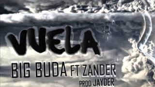 VUELA - BIG BUDA feat ZANDER (Producido por JAYDER)