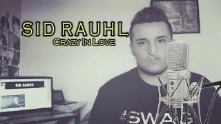 SID RAUHL - CRAZY IN LOVE (LYRICS)