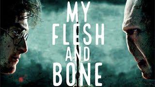 Harry Potter~My Flesh and Bone