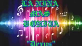 La Niña Mas Bonita-''Dexus'' (APC-Rap)
