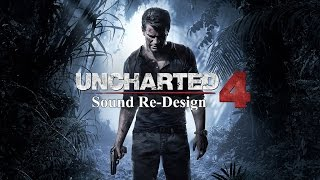 Uncharted 4  (Sound Redesign)