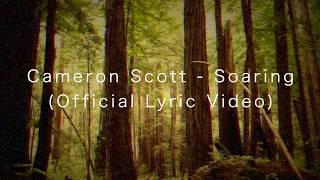 Cameron Scott - Soaring (Official Lyric Video)