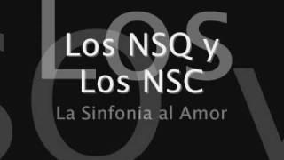 Los NSQ y los NSC - La sinfonia al amor