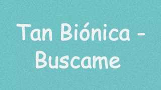 Tan Biónica - Buscame (Letra + HD) Lyrics Video