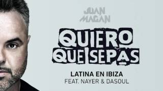 Juan Magan   Latina En Ibiza Audio ft Nayer, Dasoul