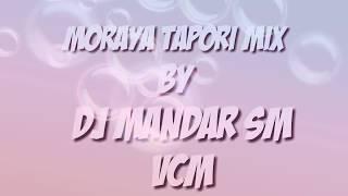 Moraya Tapori mix Dj Mandar Sm