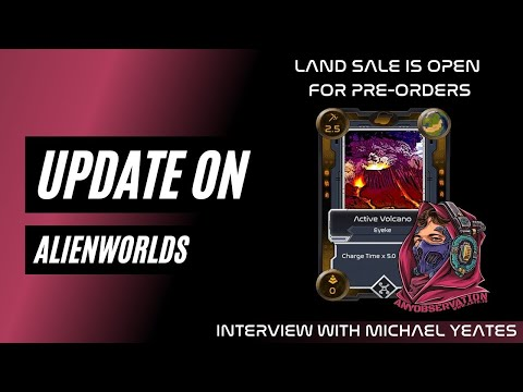 Update on Alienworlds with Michael Yeates