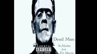 Sc.Marley Feat.Ant Dead Man