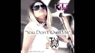 LA KIKI - YOU DON'T OWN ME (merengue cover)