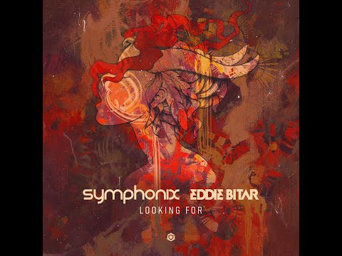 Symphonix, Eddie Bitar - Looking For - Official