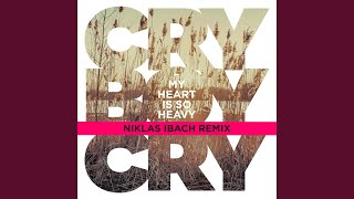 My Heart Is So Heavy (Niklas Ibach Remix)