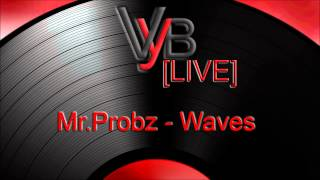 Mr.Probz - Waves (By VYB LIVE)