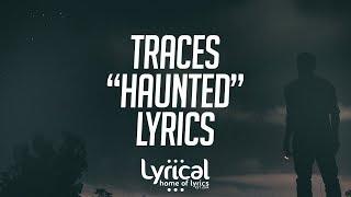 TRACES - Haunted Lyrics