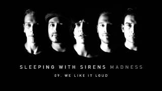 "Sleeping With Sirens - ""We Like It Loud"" (Full Album Stream)"