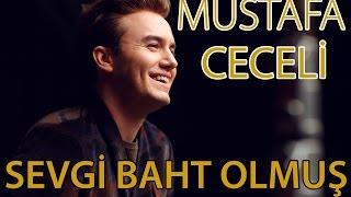"""Mustafa Ceceli - """"Sevgi Baht Olmuş"""""""