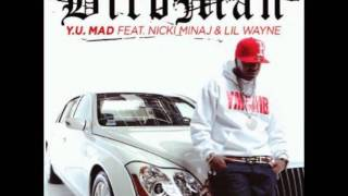 Y U Mad - birdman ft nicki minaj / lil wayne {explicit}