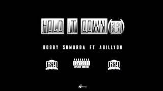 Bobby Shmurda ft Abillyon - HOLD IT DOWN (38)