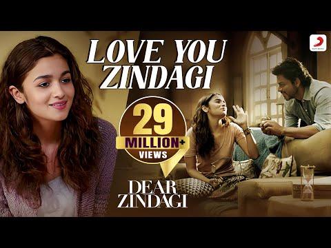 Love You Zindagi Lyrics - Dear Zindagi | Alia Bhatt