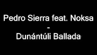 Pedro Sierra feat. Noksa - Dunántúli Ballada