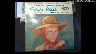 Petula Clark - Vilaine Fille, Mauvais Garçon- Lyly oldies a gogo