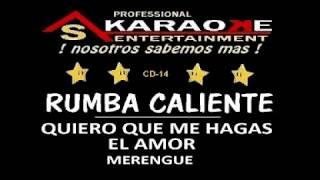 KARAOKE  RUMBA CALIENTE QUIERO QUE ME HAGAS EL AMOR CD 14