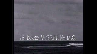 É Doce Morrer no Mar por Marisa Monte