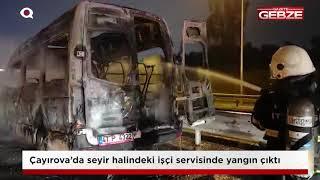 Çayırova'da işçi servisi yandı!