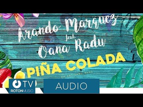 Arando Marquez feat. Oana Radu - Pina Colada