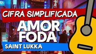 AMOR FODA - SAINT LUKKA - CIFRA SIMPLIFICADA NO VIOLÃO