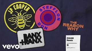 JP Cooper, Banx & Ranx, Stefflon Don - The Reason Why (R3HAB Remix / Audio) ft. Banx & Ranx