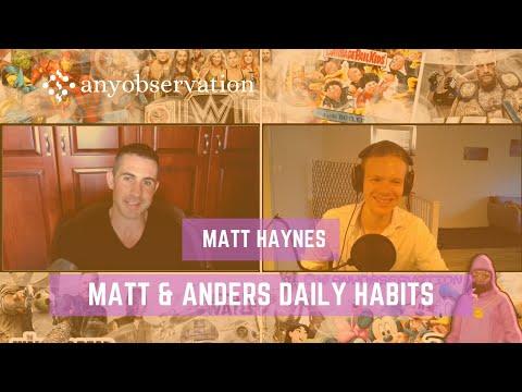 Matt Haynes & Anders daily habits | Clip from anyobservation #006