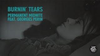 Burnin' Tears - Permanent Midnite (feat. Georges Perin)