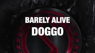 Barely Alive - Doggo