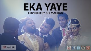 Eka Yaye - Covered by Api Machan width=