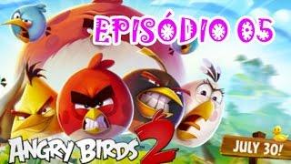 Angry Birds 2 - Epsodio 05